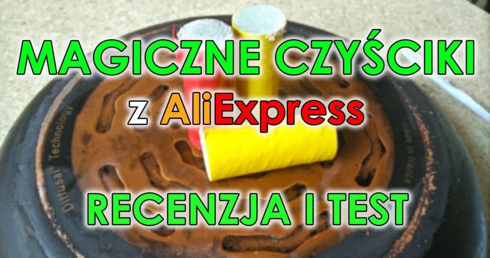 Magiczne czyściki z AliExpress Recenzja i Test | Polska PL ALILOVE.PL
