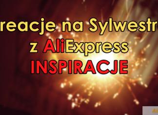 kreacje na sylwestra z AliExpress - inspiracje