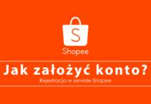 shopee jak założyć konto rejestracja nowy klient jak zacząć